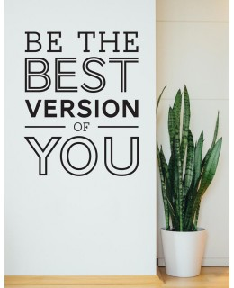 Be the Best Version...
