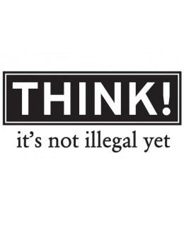 Надпис Think - it's not illegal yet